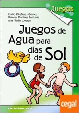 Juegos de agua para días de sol . 170 juegos para niños de 4 a 12 años o más