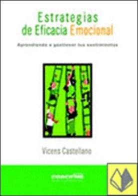ESTRATEGIAS DE EFICACIA EMOCIONAL -CD 2 . Aprendiendo a Gestionar tus Sentimientos