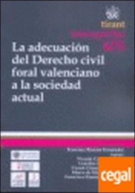 La adecuación del Derecho civil foral valenciano a la sociedad actual