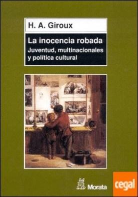 La inocencia robada . Juventud, multinacionales y política cultural