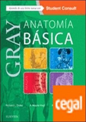 Gray. Anatomía básica + StudentConsult (2ª ed.) por Drake, Richard L. PDF