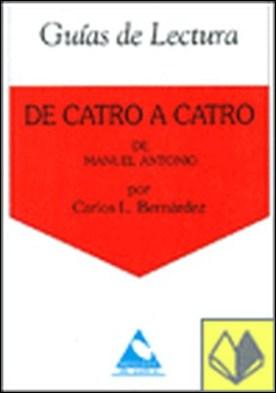 Guía de lectura De catro a catro . De Manuel Antonio
