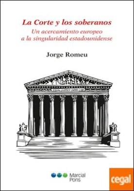La Corte y los soberanos . Un acercamiento europeo a la singularidad estadounidense
