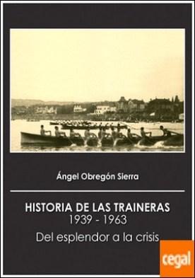 Historia de las traineras (1939-1963) . Del esplendor a la crisis