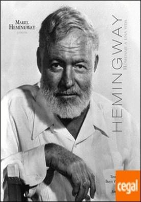 Hemingway . Homenaje a una vida