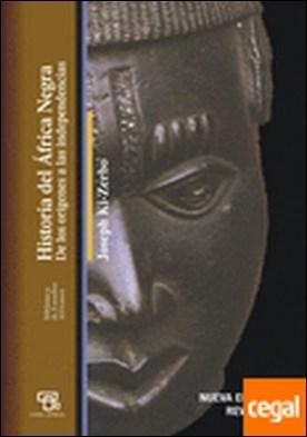 HISTORIA DEL ÁFRICA NEGRA . De los orígenes a las independencias