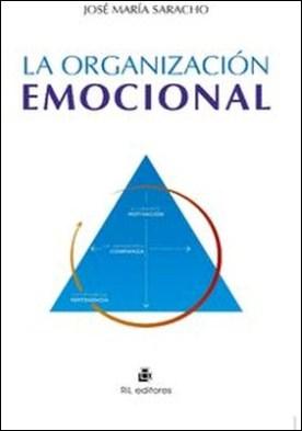 La organización emocional. Los estados emocionales que determinan las capacidades clave de la organización: el liderazgo, la colaboración y el compromiso