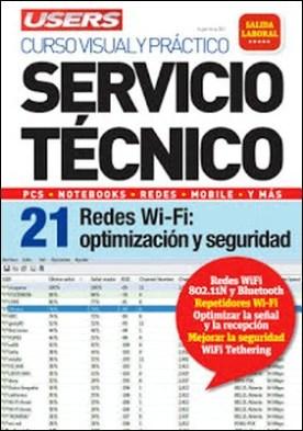 Servicio Técnico 21: Redes Wi-Fi: optimización y seguridad: Curso visual y práctico: PCS • NOTEBOOKS • REDES • MOBILE • Y MÁS