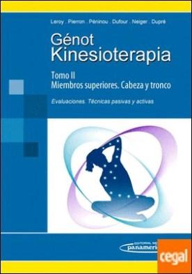Kinesioterapia. III Miembros superiores / IV Cabeza y tronco. Evaluaciones, técnicas pasivas y activas