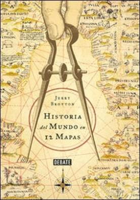 Historia del mundo en 12 mapas por Jerry Brotton PDF