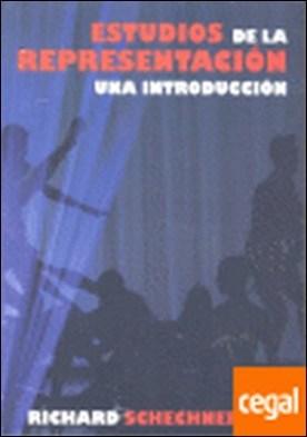 Estudios de la representación. Una introducción. Traducción de Rafael Segovia Albán.