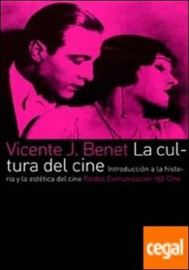 La cultura del cine . Introducción a la historia y la estética del cine