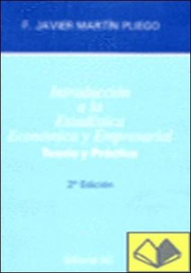 Introducción a la estadística económica y empresarial, teoría y . teoria y practica