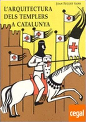 L'ARQUITECTURA DELS TEMPLERS A CATALUNYA