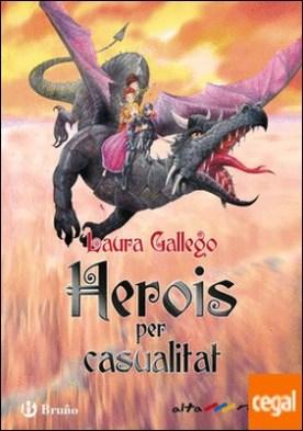 Herois per casualitat por Gallego, Laura PDF