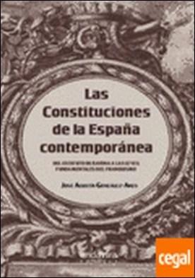 Las Constituciones de la España contemporánea . Del estuto de Bayona a las leyes fundamentales del franquismo