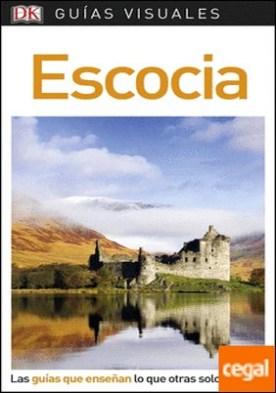 Guía Visual Escocia . Las guías que enseñan lo que otras solo cuentan