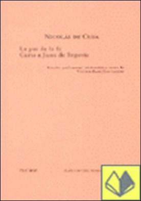 La paz de la fe. Carta a Juan de Segovia . (Ed.Tecnos)