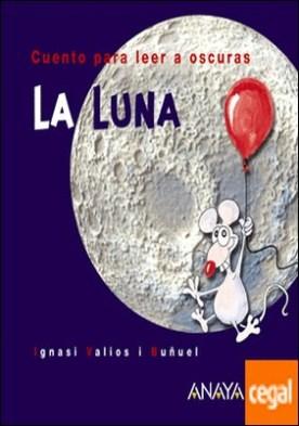 La Luna . Cuento para leer a oscuras