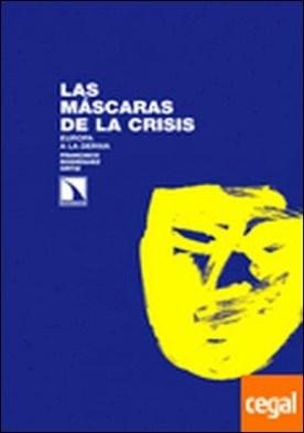 Las máscaras de la crisis . Europa a la deriva