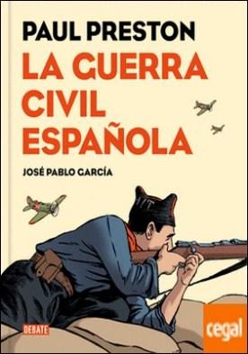 La Guerra Civil española (versión gráfica) por Preston, Paul