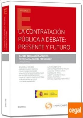 La contratación pública a debate, presente y futuro