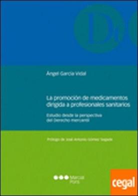 La promoción de medicamentos dirigida a profesionales sanitarios . Estudio desde la perspectiva del Derecho mercantil