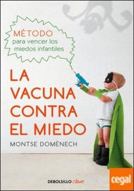 La vacuna contra el miedo . Método para vencer los miedos infantiles