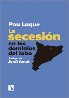 La secesión en los dominios del lobo por Pau Luque PDF