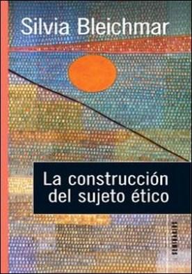 La construcción del sujeto ético por S. Bleichmar