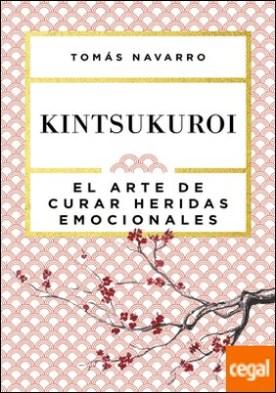 Kintsukuroi . El arte de curar heridas emocionales