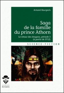 Saga de la famille du prince Athorn Tome 3-Armand Bourgeois