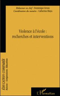 Violence à l'école : recherches et interventions-Dominique Groux