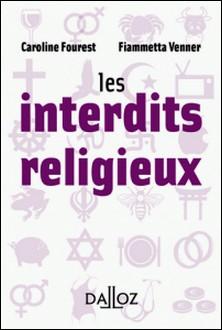 Les interdits religieux-Caroline Fourest , Fiammetta Venner