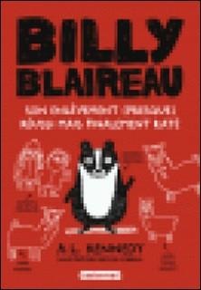 Billy Blaireau - Son enlèvement (presque) réussi mais finalement raté-A. L. Kennedy
