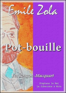 Pot-bouille - Les Rougon-Macquart 10/20-Emile Zola