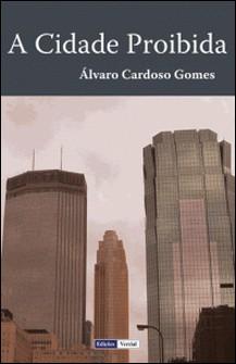 A Cidade Proibida-Álvaro Cardoso Gomes