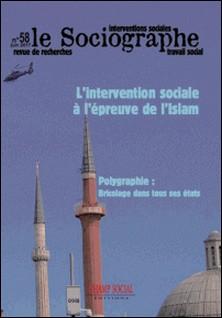 Le sociographe 58. L'intervention sociale à l'épreuve de l'Islam-Nordine Hamed Touil
