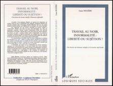 TRAVAIL AU NOIR, INFORMALITE : LIBERTE OU SUJETION ? Une lecture de travaux relatifs à l'économie informelle-Liane Mozère