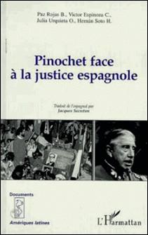 Pinochet face à la justice espagnole-H Hernan Soto , B Paz Rojas , C Victor Espinoza , O Julia Urquieta