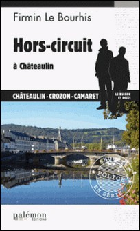 Hors-circuit à Châteaulin - Polar breton-Firmin Le Bourhis
