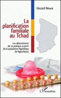 La planification familiale au Tchad - Les déterminants de sa pratique à partir de la population Ngambaye de Ngourkosso-Giscard Nérade
