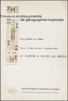 La canne à sucre au Brésil - Types d'agriculture commerciale-Alain Huetz de Lemps