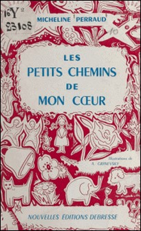 Les petits chemins de mon cour - Dix contes pour enfants-Micheline Perraud , A. Grinevski