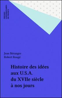 Histoire des idées aux U.S.A. - Du XVIII0 siècle à nos jours-R Rouge , J Beranger