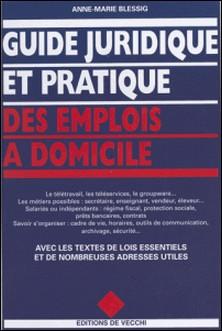 Guide juridique et pratique des emplois à domicile-Anne-Marie Blessig