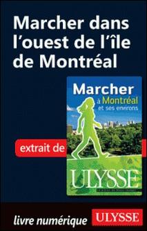 Marcher à Montréal et ses environs - Marcher dans l'ouest de l'île de Montréal-Yves Séguin