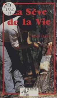 La Sève de la vie-Henri Dupin