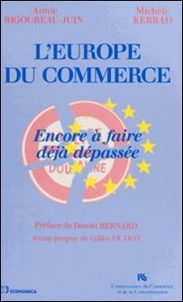 L'Europe du commerce - Encore à faire déjà dépassée-Kerrad , Rigoureau-Juin