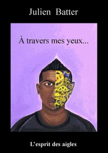 À travers mes yeux-Julien Batter